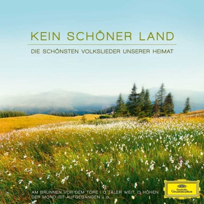 +, Rene Kollo, Peter Schreier, Herman Prey, Dresdner Kreuzchor, … - Kein Schöner Land - Volkslieder Unserer Heimat