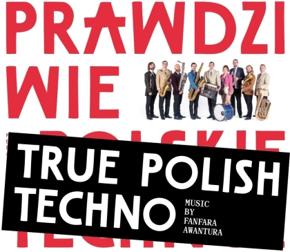 Fanfara Awantura - True Polish Techno