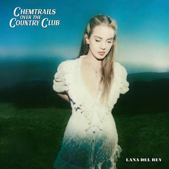 Lana Del Rey - Chemtrails Over The Country Club (Limited Edition)
