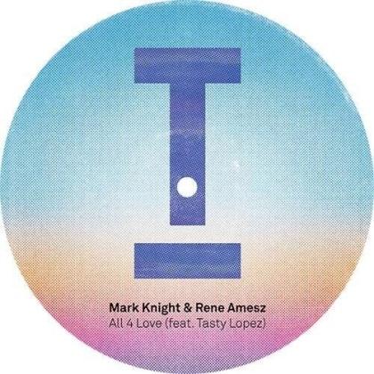 "Mark Knight & Rene Amesz - All 4 Love (12"" Maxi)"