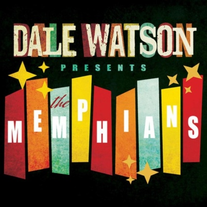 Dale Watson - Dale Watson Presents: The Memphians