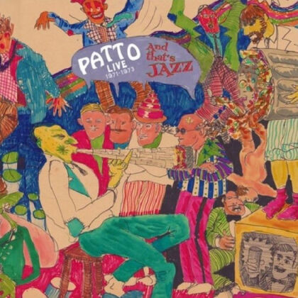 Patto - That's Jazz (Live 1971-1973) (CD + DVD)