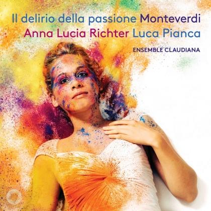Anna Lucia Richter & Claudio Monteverdi (1567-1643) - Il Delirio Della Passione