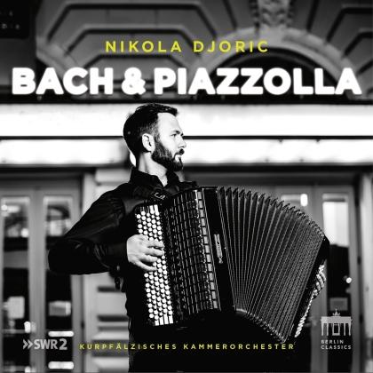 Johann Sebastian Bach (1685-1750), Astor Piazzolla (1921-1992), Nikola Djoric & Kurpfälzisches Kammerorchester - Bach&Piazzolla