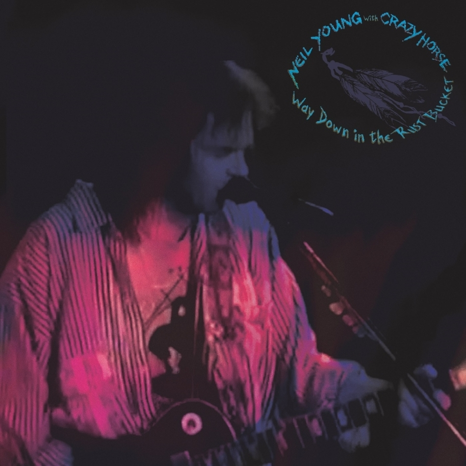 Neil Young - Way Down In The Rust Bucket (2 CDs)