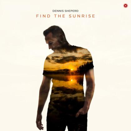 Dennis Shepherd - Find The Sunrise