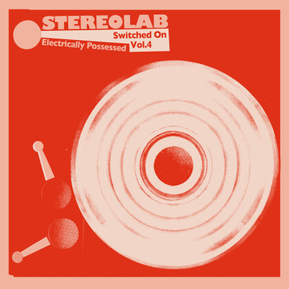 Stereolab - Electrically Possessed [Switched On 4] (Deluxe Edition, 2 CDs)