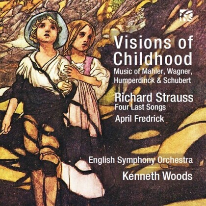 Richard Strauss (1864-1949), Gustav Mahler (1860-1911), Richard Wagner (1813-1883), Engelbert Humperdinck (1854-1921), Franz Schubert (1797-1828), … - Visions Of Childhood