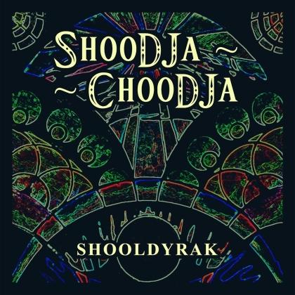 ShooDJa - Choodja - Shooldyrak