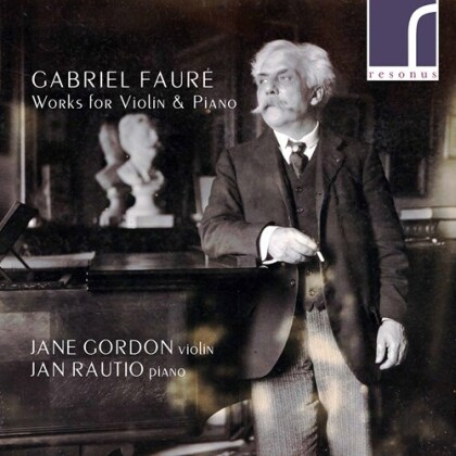 Jane Gordon, Jan Rautio & Gabriel Fauré (1845-1924) - Faure Works For Violin And Piano