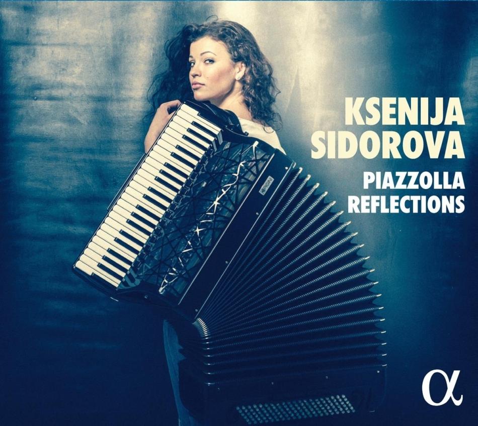 Astor Piazzolla (1921-1992) & Ksenija Sidorova - Piazzolla Reflections