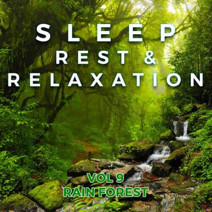 Sleep Rest & Relaxation: Vol. 9 Rain Forest