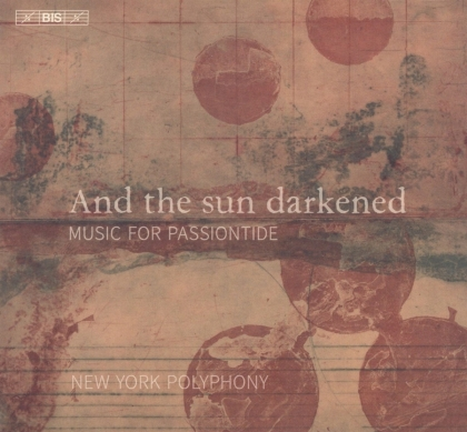 New York Polyphony - And The Sun Darkened - Music For Passiontide (Hybrid SACD)