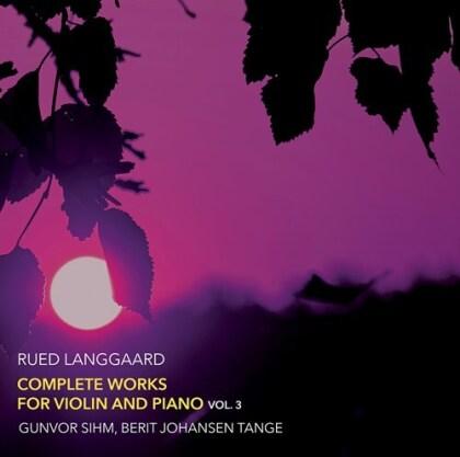 Rued Langgaard (1893-1952), Gunvor Sihm & Berit Johansen Tange - Complete Works For Violin 3 (LP)