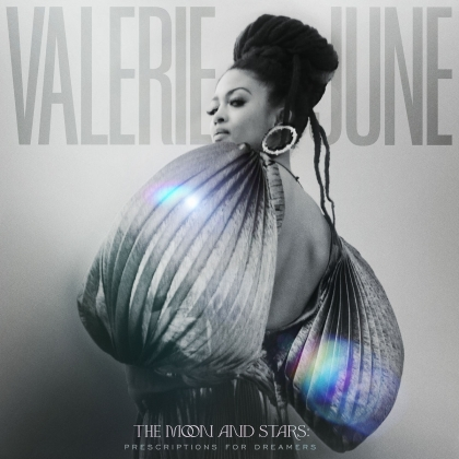 Valerie June - Moon & Stars: Prescriptions For Dreamers