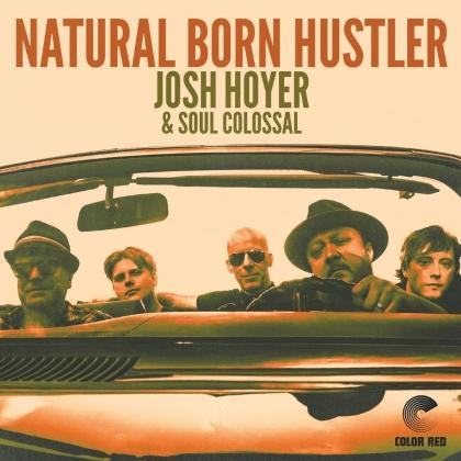 Josh Hoyer & Soul Colossal - Natural Born Hustler (Digipack)