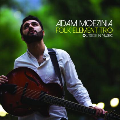 Adam Moezinia - Folk Element Trio (Digipack)