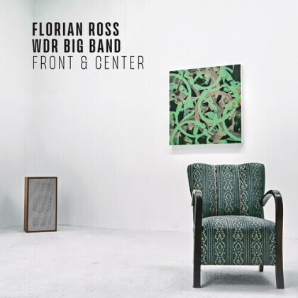 Florian Ross & WDR Big Band - Front & Center
