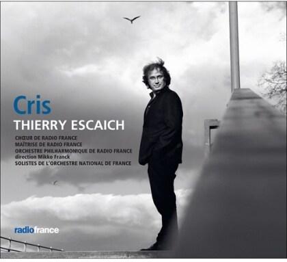 Choeur de Radio France, Thierry Escaich (*1965), Mikko Franck & Orchestre Philharmonique de Radio France - Cris