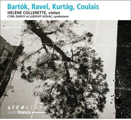 Cyril Dupuy, Ludovit Kovac, Béla Bartók (1881-1945), Maurice Ravel (1875-1937), György Kurtág (*1926), … - Bartok & Ravel & Kurtag & Coulais