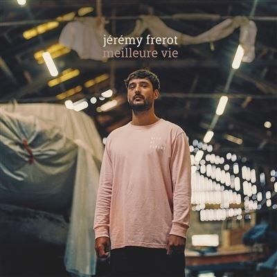 Jeremy Frerot - Meilleure Vie