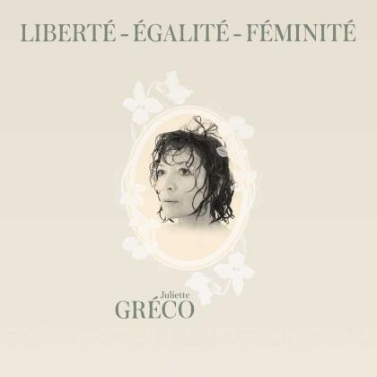 Juliette Greco - Liberte, Egalite, Feminite