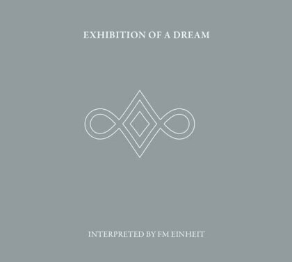 Fm Einheit (Einstürzende Neubauten) - Exhibition Of A Dream (6-Panel Matt Laminate Double Digipak, 2 CDs)