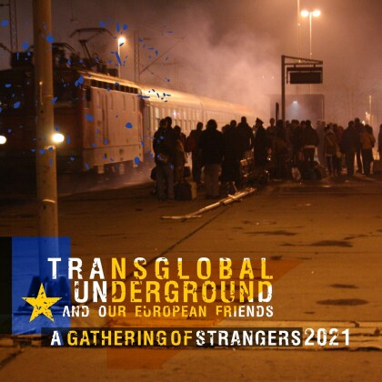 Transglobal Underground - A Gathering Of Strangers 2021