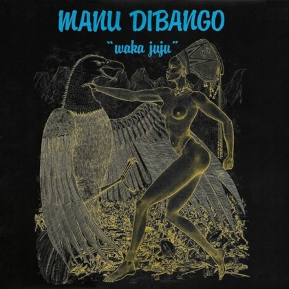 Manu Dibango - Waka Juju (2021 Reissue, Clear Vinyl, LP)