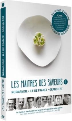 Les maîtres des saveurs - Vol. 1 - Normandie, Ile de France, Grand Est