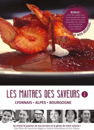 Les maîtres des saveurs - Vol. 2 - Lyonnais, Alpes, Bourgogne