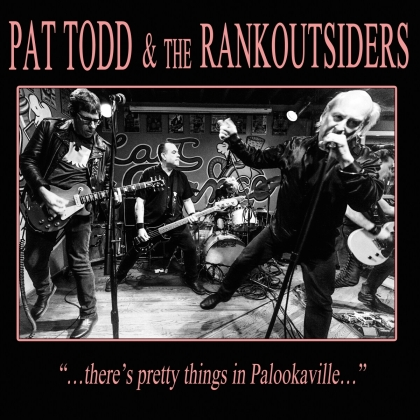 Pat Todd & The Rankoutsiders - There's Pretty Things In Palookaville