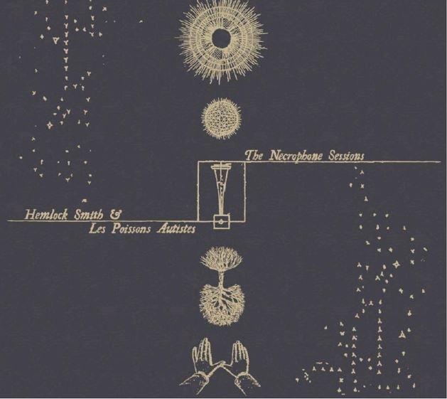 Hemlock Smith & Les Poissons Autistes - The Necrophone Sessions