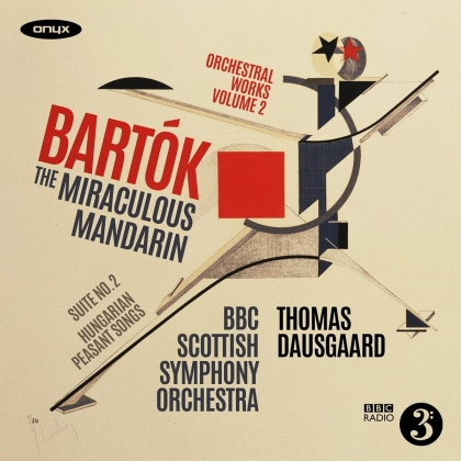 Béla Bartók (1881-1945), Thomas Dausgaard & The BBC Scottish Symphony Orchestra - The Miraculous Mandarin - Orchestral Works Vol. 2