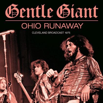 Gentle Giant - Ohio Runaway