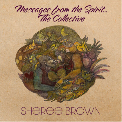 Sheree Brown - Messages From The Spirit... The Collective