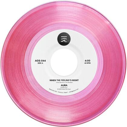 "Aura - When The Feeling's Right (Pink Vinyl, 7"" Single)"
