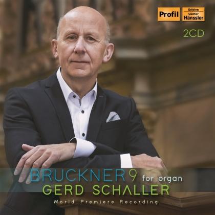 Anton Bruckner (1824-1896) & Gerd Schaller - Symphonie 9 For Organ