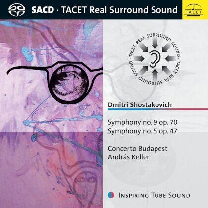 Concerto Budapest, Dimitri Schostakowitsch (1906-1975) & Andras Keller - Symphony No. 9 op. 70, No. 5 op. 47 (Hybrid SACD)