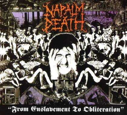 Napalm Death - From Enslavement To Obliteration (2021 Reissue, Earache Records, Remastered)