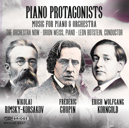 Orchestra Now, Nikolai Rimsky-Korssakoff (1844-1908), Frédéric Chopin (1810-1849), Erich Wolfgang Korngold (1897-1957), Leon Botstein, … - Piano Protagonists