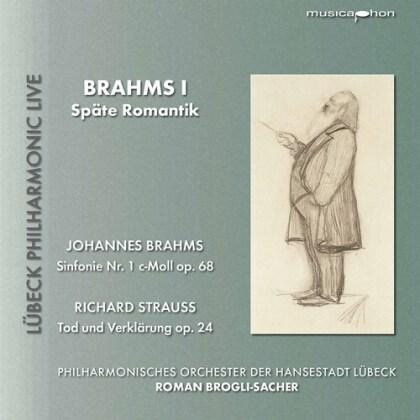 Johannes Brahms (1833-1897), Richard Strauss (1864-1949), Roman Brogli-Sacher & Philharmoisches Orchester der Hansestadt Lübeck - Brahms 1 - Späte Romantik - Sinfonie 1 op 68, Tod und Verklärung (Hybrid SACD)