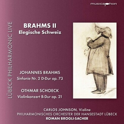Johannes Brahms (1833-1897), Othmar Schoeck (1886-1957), Roman Brogli-Sacher, Carlos Johnson & Philharmonisches Orchester der Hansestadt Lübeck - Brahms 2 - Elegische Schweiz - Sinfonie 2, Violinkonzert B-Dur Op. 21 (Hybrid SACD)