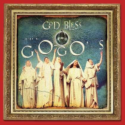 The Go-Go's - God Bless The Go-Go's (2021 Reissue, Deluxe Edition)