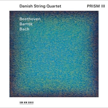 Danish String Quartet, Ludwig van Beethoven (1770-1827), Béla Bartók (1881-1945) & Johann Sebastian Bach (1685-1750) - Prism III