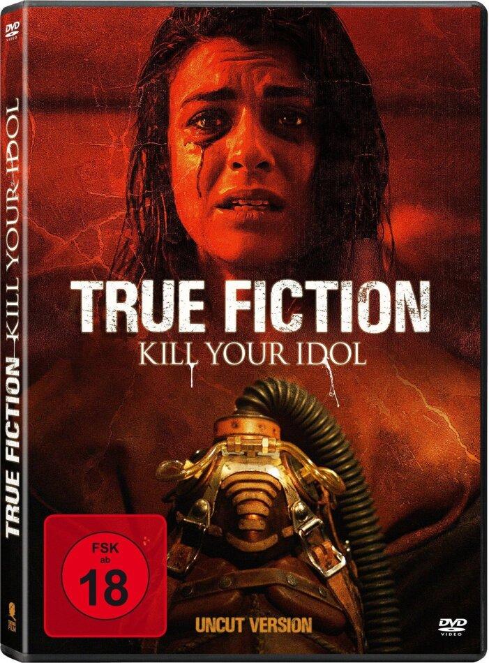 True Fiction - Kill Your Idol (2019) (Uncut)
