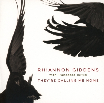 Rhiannon Giddens feat. Francesco Turrisi - They're Calling Me Home