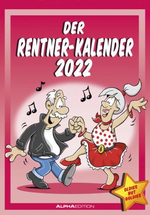 Der Rentner-Kalender 2022 - Bild-Kalender 24x34 cm - mit lustigen Cartoons - Humor-Kalender - Comic - Wandkalender - mit Platz für Notizen - Alpha Edition