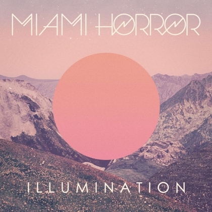 Miami Horror - Illumination (Nettwerk Records, 2021 Reissue, LP)