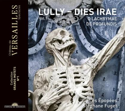Les Épopées, Jean Baptiste Lully (1632-1687) & Stephane Fuget - Dies Irae